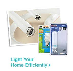Light Your Home Efficiently »