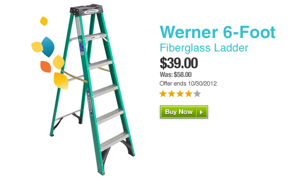 Werner 6ft Fiberglass Ladder. $39.00. Was: $58.00. Offer ends 10/30/2012. Buy Now »