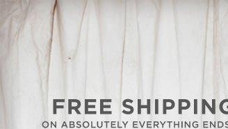 Free Shipping On Absolutely Everything Ends In