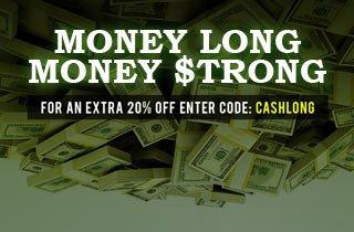 Money Long, Money Strong