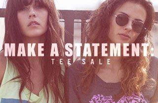 Make a Statement: Tee Sale