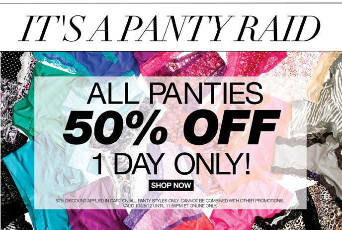 It's a Panty Raid! All Panties 50% Off 1 Day Only!