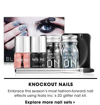 Knockout Nails. Embrace this season's most fashion-forward nail effects using Nails Inc.'s 3D glitter nail kit. CTA: Explore more nail sets