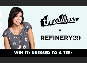 Threadless x Refinery29. Win it: Dressed to a tee.