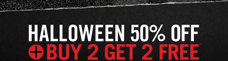 HALLOWEEN 50% OFF + BUY 2 GET 2 FREE