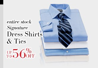 Up To 56% Off Signature Dress Shirts & Ties