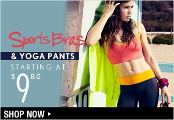 Sports Bras & Yoga Pants Starting at $9.80 - Shop Now