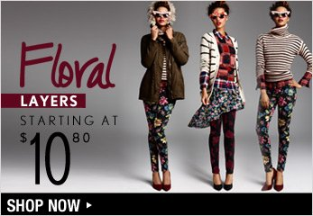 Floral Layers Starting at $10.80 - Shop Now