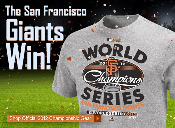 The San Francisco Giants Win! Shop Official 2012 Championship Gear .