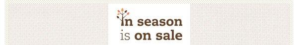 In season is on sale