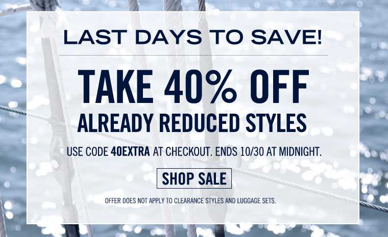 TAKE AN EXTRA 40% off already reduced styles!
