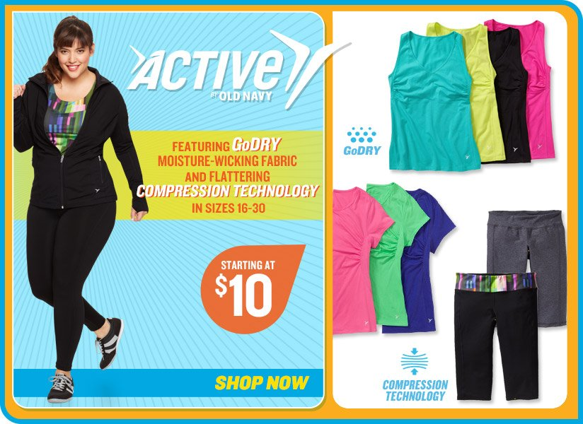 ACTIVE BY OLD NAVY | FEATURING GoDRY MOISTURE-WICKING FABRIC AND FLATTERING COMPRESSION TECHNOLOGY IN SIZES 16–30 | STARTING AT $10 | SHOP NOW | GoDRY | COMPRESSION TECHNOLOGY