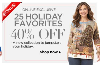 25 Holiday Favorites: 40% off!