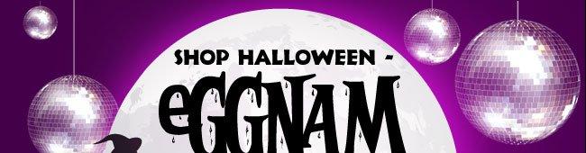 SHOP HALLOWEEN - EGGNAM STYLE!