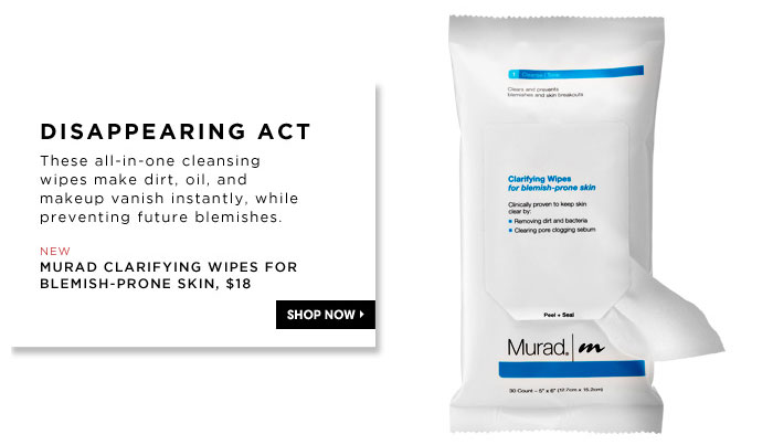 Disappearing Act. These all-in-one cleansing wipes make dirt, oil, and makeup vanish instantly, while preventing future blemishes. new. Murad Clarifying Wipes For Blemish-Prone Skin, $18