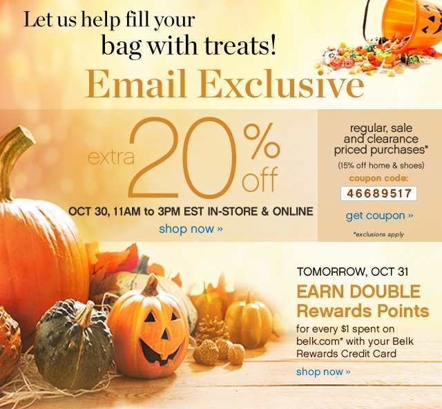 Let us help fill your bag with treats! Email Exclusive. Extra 20% off. Get coupon.