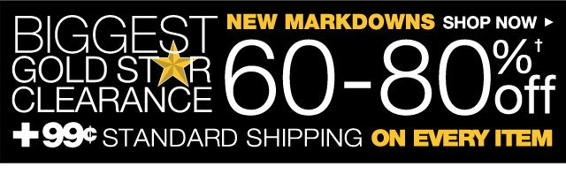 Biggest Gold Star Clearance New Markdowns 60-80% Off Plus, 99¢ Standard Shipping on every item. Shop now.