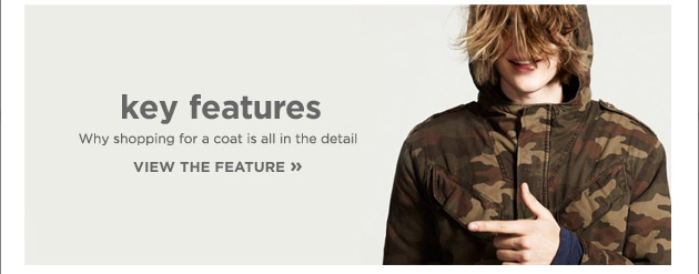 Key features. Why shopping for a coat is all in the detail. View the feature.