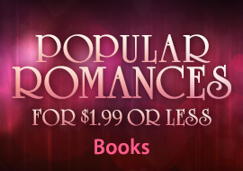 Popular Romances for $1.99 or Less