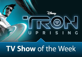 TV Show of the Week: TRON: Uprising