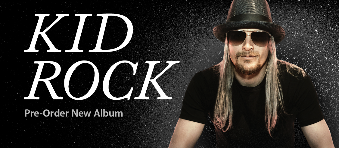 Kid Rock - Pre-Order Album + Get Song Now