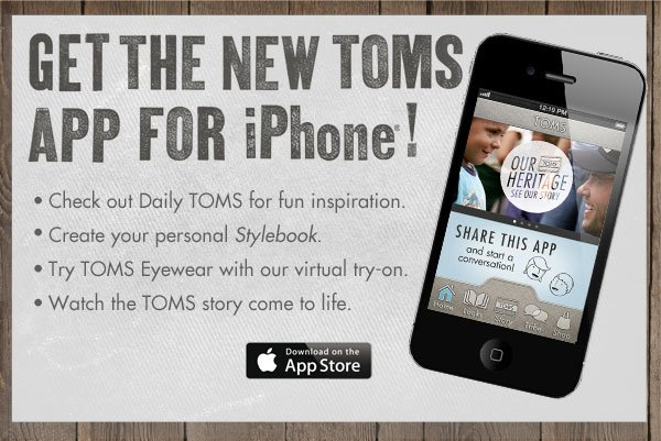 Get the new TOMS app for iPhone!