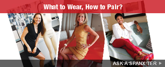 What to Wear, How to Pair? ASK-A-SPANX-TER.
