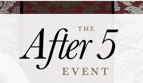 THE AFTER 5 EVENT