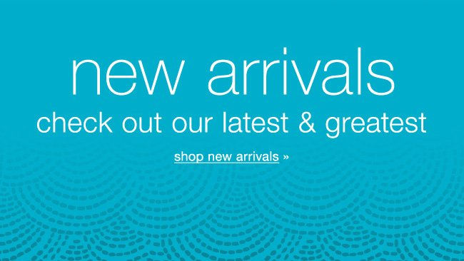 New arrivals. Check out our latest & greatest. Shop new arrivals.