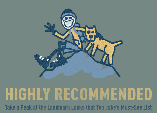 Highly Recommended - Take a Peak at the Landmark Looks that Top Jake's Must-See List