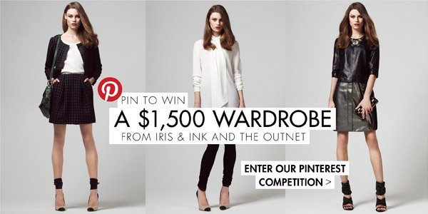 PIN TO WIN A $1,500 WARDROBE FROM IRIS & INK AND THE OUTNET ENTER OUR PINTEREST COMPETITION >