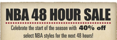 NBA 48hr Sale - 40% off select NBA styles!