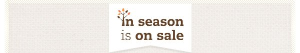 In season is on sale