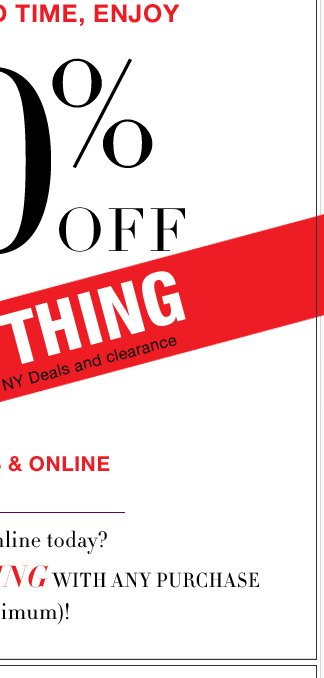 For a Limited Time, Enjoy 40% Off EVERYTHING. In stores & online. Go Now!