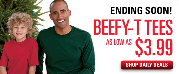 $3.99 & up Beefy-T Tees
