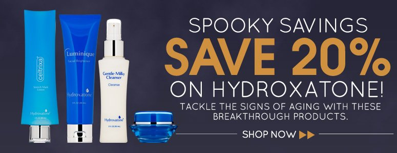 Spooky Savings: Save 20% on Hydroxatone! Tackle the signs of aging with these breakthrough products. Shop Now>>