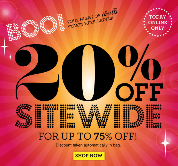Boo! 20% off Sitewide! For up to 75% off! Today only! SHOP NOW