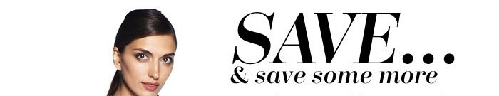 SAVE… & save some more