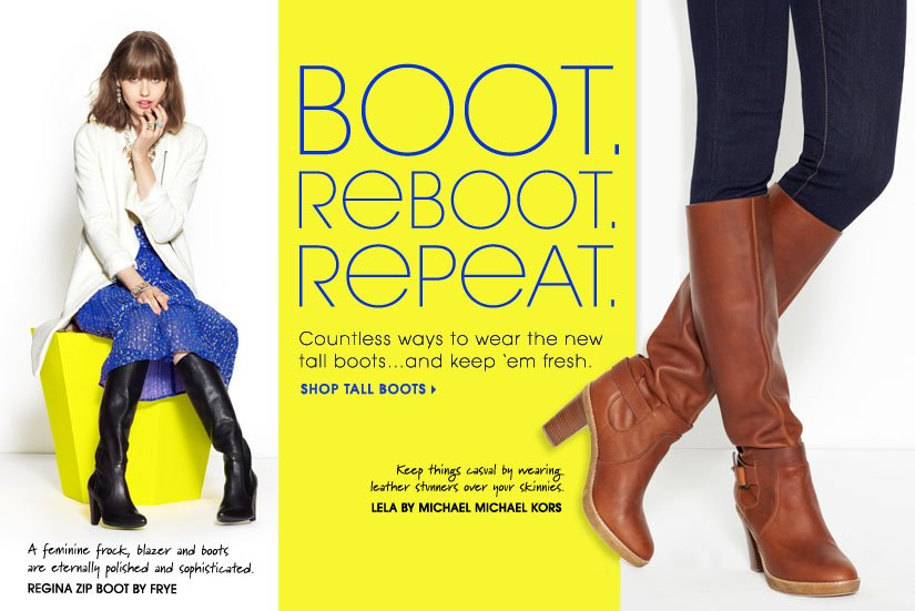 BOOT. REBOOT. REPEAT. SHOP TALL BOOTS