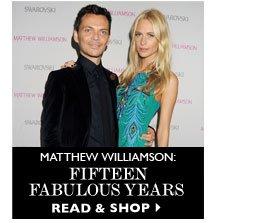MATTHEW WILLIAMSON: FIFTEEN AND FABULOUS READ & SHOP