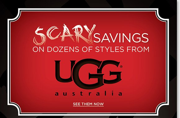 Celebrate Halloween and get scary good savings on dozens of UGG® Australia boots, plus 100+ more great styles from Dansko, Raffini, Sierra West and more during our BOOts Sale!  Plus, save on a great selection of shoes during our Fall Shoe Sale, 100's of styles now $99 and under! Shop now to find the best selection online and in stores at The Walking Company!