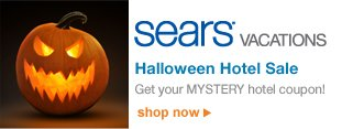 Sears® Vacations | Halloween Hotel Sale | Get your MYSTERY hotel coupon! | shop now