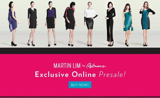 MARTIN LIM for Reitmans - Exclusive Online Presale!