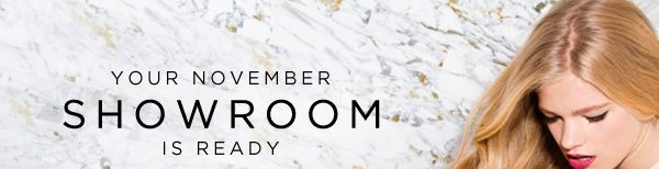 Your November Showroom Is Ready - Shop Now