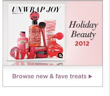Holiday Beauty 2012  -  Browse new & fave treats