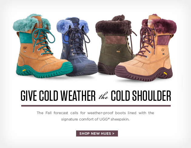 Give cold weather the cold shoulder - The fall forecase calls for weather-proof boots lined with the signature comfort of UGG® sheepskin. Shop new hues