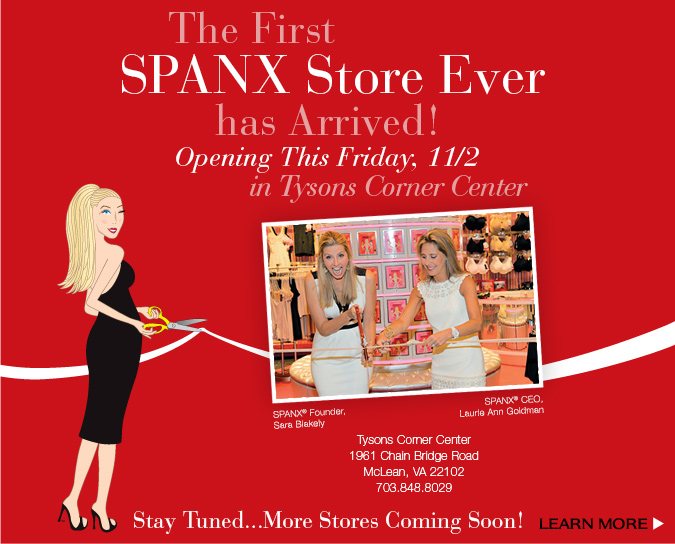 The First SPANX Store Ever Opens this Friday, 11/2 in Tysons Corner Center! Learn More!