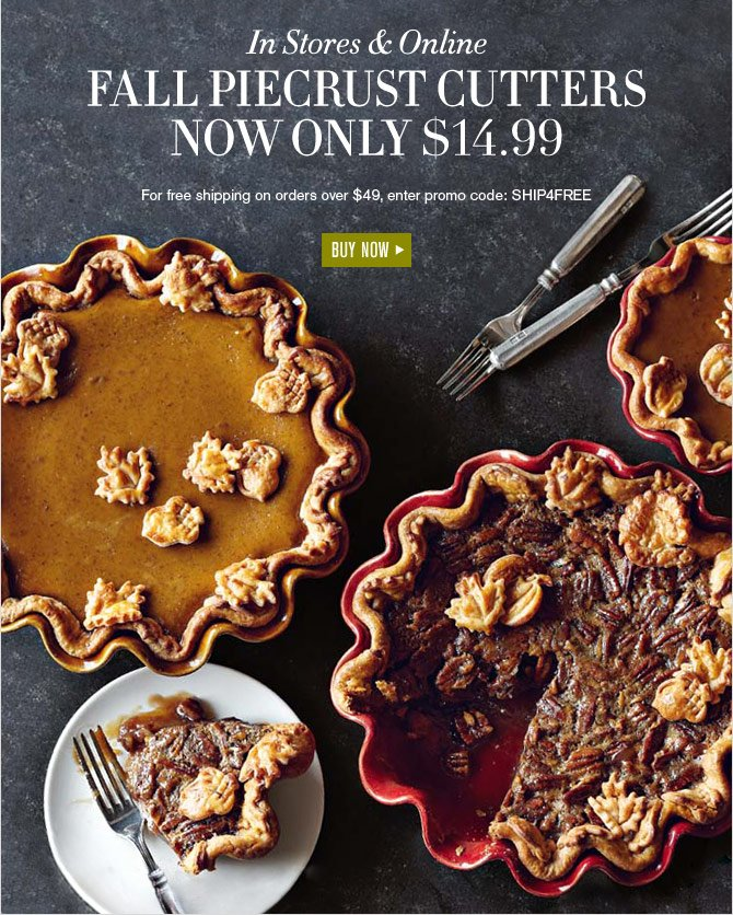 IN STORES & ONLINE - FALL PIECRUST CUTTERS NOW ONLY $14.99 - BUY NOW