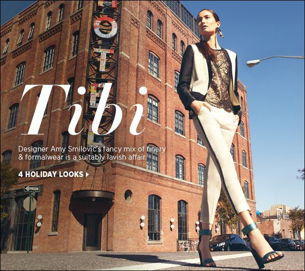Tibi Holiday 2012 is here. Combining sharply-tailored formalwear with lace and shine, Designer Amy Smilovic's latest collection is a suitably lavish affair. Shop Tibi >>