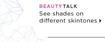 Beauty Talk. See shades on different skintones